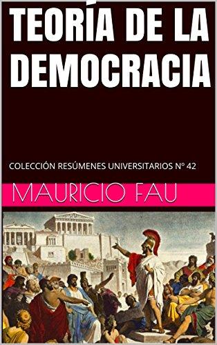 TEORÍA DE LA DEMOCRACIA: COLECCIÓN RESÚMENES UNIVERSITARIOS Nº 42