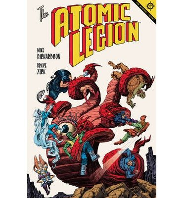[(The Atomic Legion)] [ Edited by Randy Stradley, By (artist) Bruce Zick, By (author) Mike Richardson ] [May, 2014]