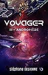 Voyager, tome 3 : Andromède par Desienne