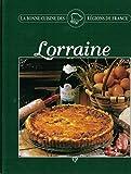 Lorraine (La bonne cuisine des régions de France.)