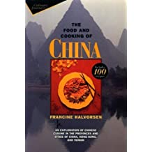 The Food and Cooking of China: An Exploration of Chinese Cuisine in the Provinces and Cities of China, Hong Kong, and Taiwan (Wiley Culinary Journeys) by Francine Halvorsen (21-Mar-1996) Paperback