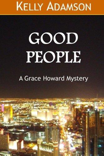Good People: A Grace Howard Mystery: Volume 1 (Grace Howard Mystery Series)