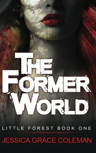 The Former World: Volume 1 (A Little Forest Paranormal Mystery)