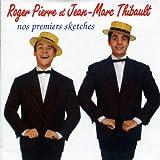 Roger Pierre et Jean-Marc Thibault: Nos premiers sketches