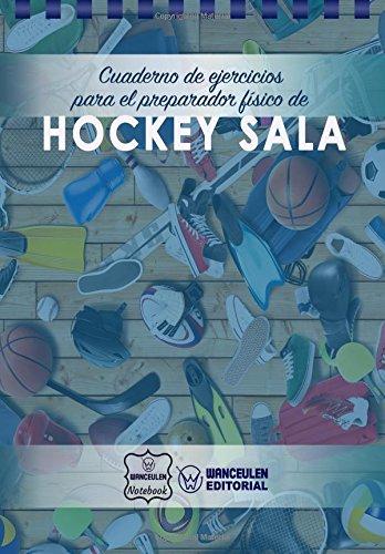 Cuaderno de Ejercicios para el Preparador Físico de Hockey Sala por Wanceulen Notebook