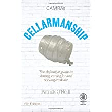 Cellarmanship: The Definitive Guide to Storing, Serving and Caring for Cask Ale