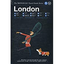 London: Monocle Travel Guide (Monocle Travel Guide Series, Band 1)