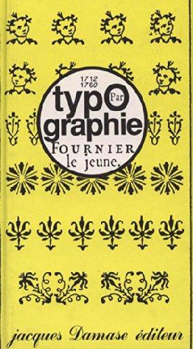 TYPOGRAPHIE par FOURNIER LE JEUNE par Bertram Schmidt Friderichs