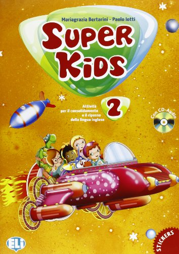Super kids. Con CD Audio. Per la 2ª classe elementare