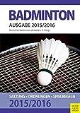 Badminton: Satzung - Ordnungen - Spielregeln 2015/16