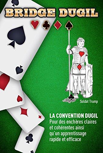 Bridge Dugil: La convention Dugil - Pour des enchères claires et cohérentes ainsi qu'un apprentissage rapide et efficace