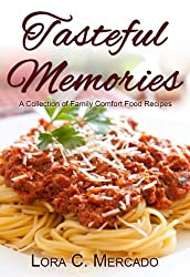 Tasteful Memories: A Collection of Family Comfort Food Recipes (English Edition)