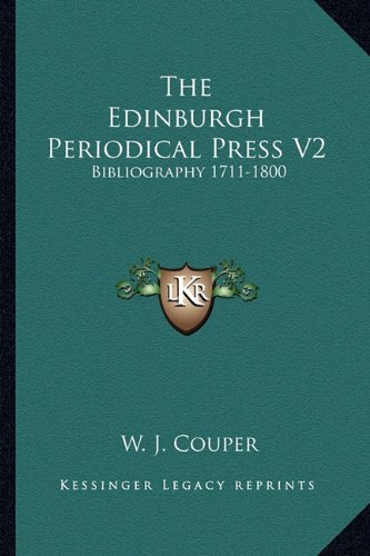 The Edinburgh Periodical Press V2: Bibliography 1711-1800