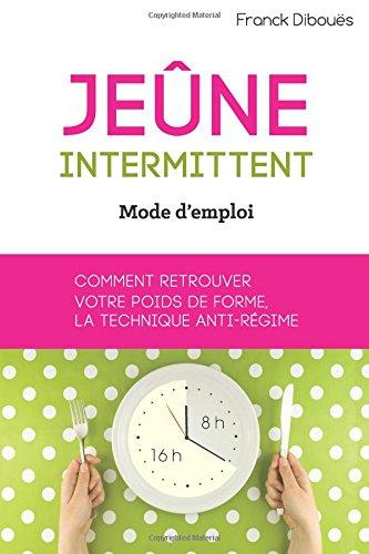 Jeûne intermittent, mode d'emploi par Franck Dibouës