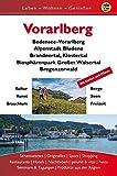 Vorarlberg: Bodensee, Bregenzer Wald, Bludenz, Brandnertal, Klostertal, Großes Walsertal