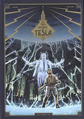 Les trois fantômes de Tesla - tome 2 - La Conjuration des humains véritables par Marazano Richard