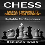 Chess: Tactics & Openings to Dominate...