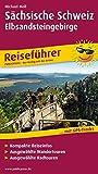 Sächsische Schweiz - Elbsandsteingebirge: Reiseführer für Ihren Aktiv-Urlaub, kompakte Reiseinfos, ausgewählte Rad- und Wandertouren (Reiseführer / RF)