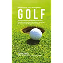 Rezepte für die beste Leistung beim Golf: Verbessere dein Muskelwachstum und baue überschüssiges Fett ab um schneller als je zuvor abschlagen