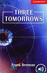 Three Tomorrows Level 1 Beginner/Elementary (Cambridge English Readers) by Frank Brennan (2007-01-15)