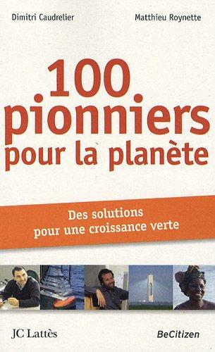 100 pionniers pour la planète : Des sol...