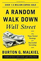 A Random Walk down Wall Street: The Time-tested Strategy for Successful Investing by Burton G. Malkiel (2016-01-04)