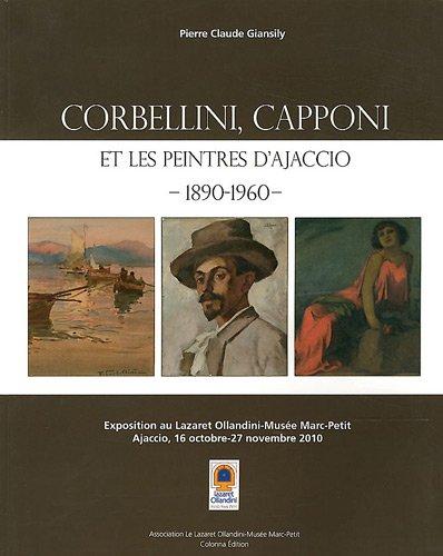 Corbellini, Capponi, et les Peintres d'Ajaccio 1890-1960