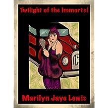 Twilight of the Immortal