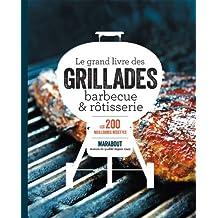 Le grand livre du barbecue, des grillades et de la rôtisserie