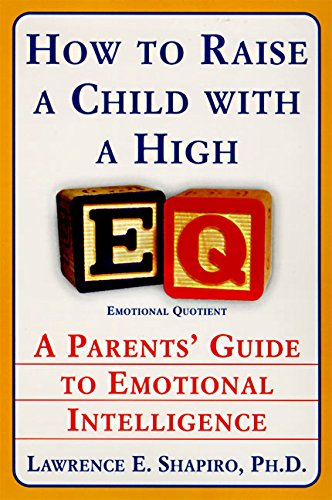 How to Raise a Child with a High EQ por Lawrence E. Shapiro