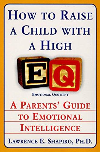 How to Raise a Child with a High EQ por Lawrence E. Shapiro