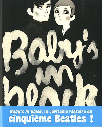 Baby's in black : L'histoire vraie d'Astrid Kirchherr et Stuart Sutcliffe