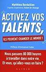 Activez vos talents, ils peuvent changer le monde ! par Dardaillon