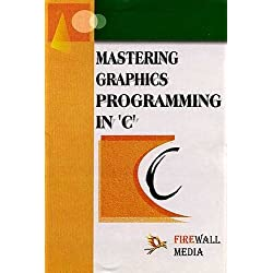 Mastering Graphics Programming in 'C'