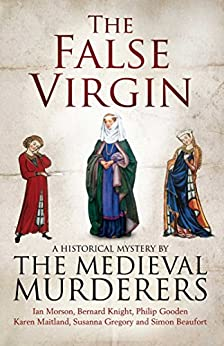The False Virgin (Medieval Murderers Book 9) by [The Medieval Murderers]