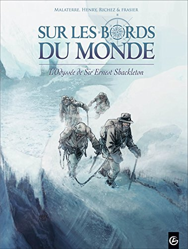 Sur les bords du monde : L'Odysée de Sir Ernest Shackleton - volume 2