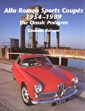 Alfa Romeo Sports Coupes 1954-1989: The Classic Pedigree