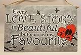 Targa in legno, 'Every love story is beautiful', originale idea regalo per matrimonio, compleanno, San Valentino