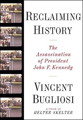 Reclaiming History: The Assassination of President John F. Kennedy