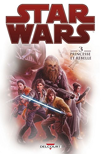 Star Wars T03 : Princesse et rebelle