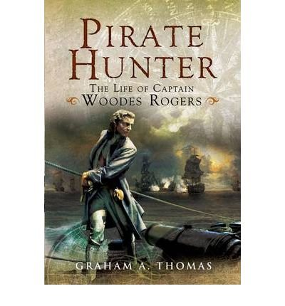 [(Pirate Hunter: The Life of Captain Woodes Rogers)] [ By