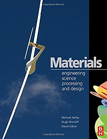 Materials. Engineering, Science, Processing and Design (Butterworth Heinemann) (Materials 3e North American Edition w/Online Testing)