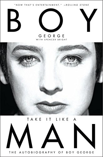 Take It Like a Man: The Autobiography of Boy George por Boy George
