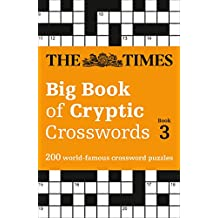 The Times Big Book of Cryptic Crosswords Book 3: 200 world-famous crossword puzzles (Times Mind Games)