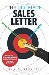 [(The Ultimate Sales Letter: Attract New Customers, Get Face Time, Boost Your Sales)] [Author: Dan Kennedy] published on (May, 2006)