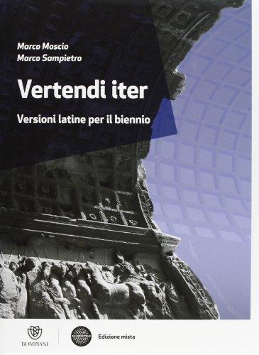 Vertendi iter. Versioni latine per il biennio. Per le Scuole superiori. Con espansione online