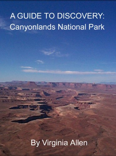 Canyonlands National Park Road Gude (A GUIDE TO DISCOVERY Book 3) (English Edition)