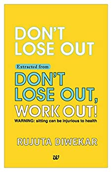 Don't Lose Out Extracted from Don't lose out, Work out! by [Diwekar, Rujuta]