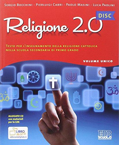Religione 2.0 disc. testo per l'insegnamento della religione cattolica. materiali per la lim. per la scuola media. con cd-rom
