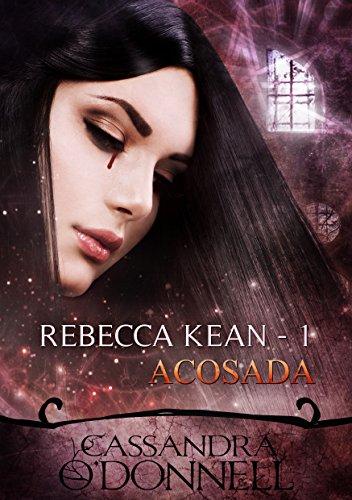 Acosada: Rebecca Kean por Cassandra O'Donnell